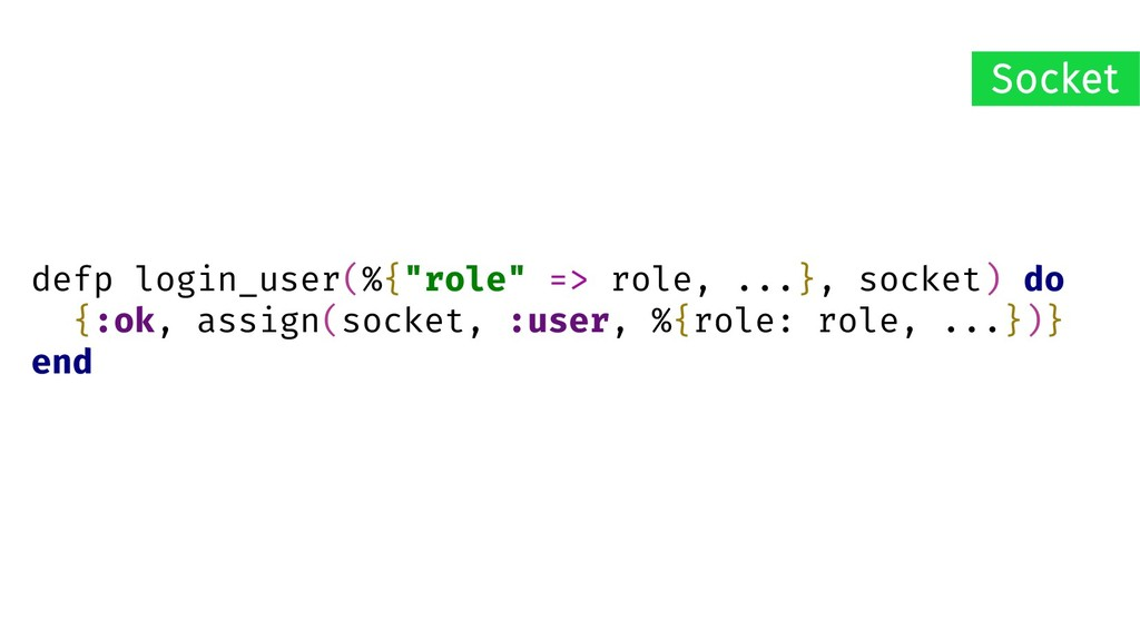 "defp login_user(%{""role"" => role, ...}, socket)..."