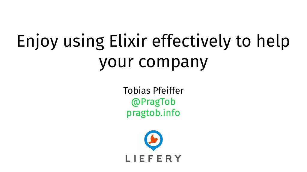 Enjoy using Elixir effectively to help your com...