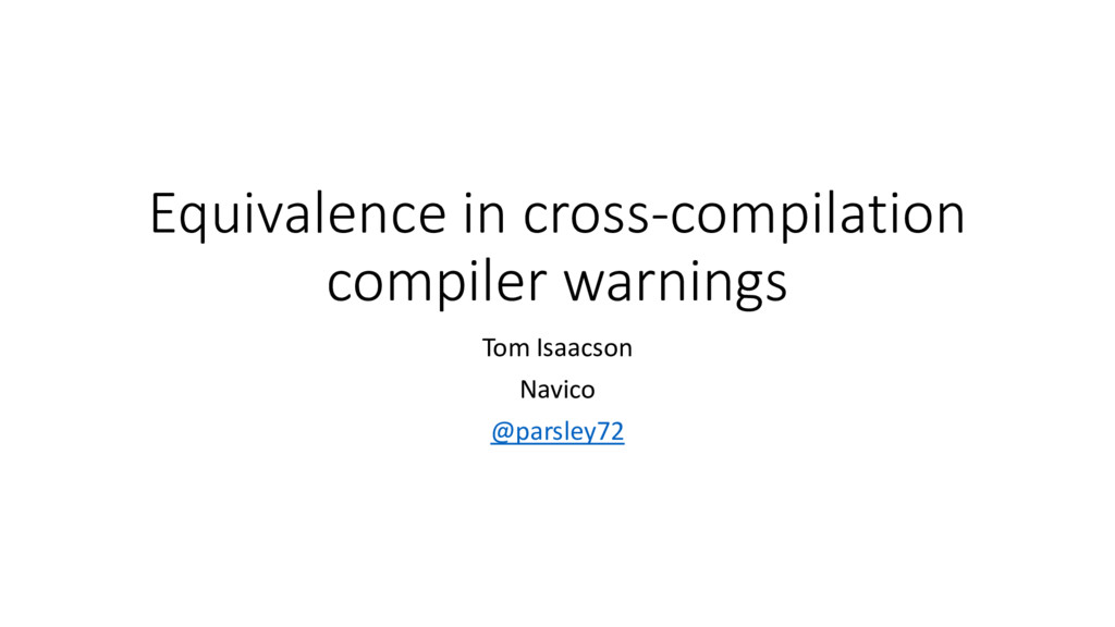Equivalence in cross-compilation compiler warni...