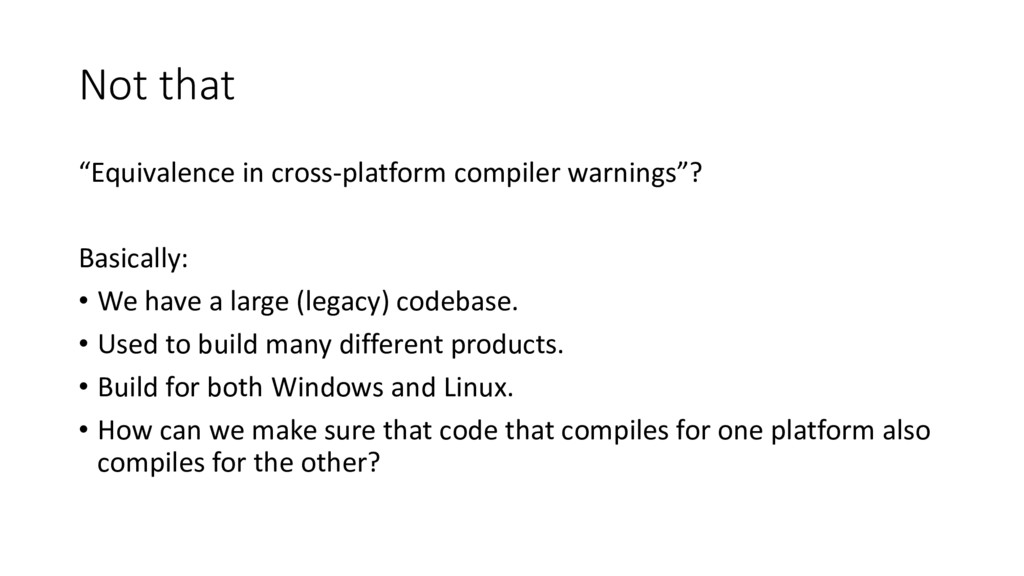 "Not that ""Equivalence in cross-platform compile..."
