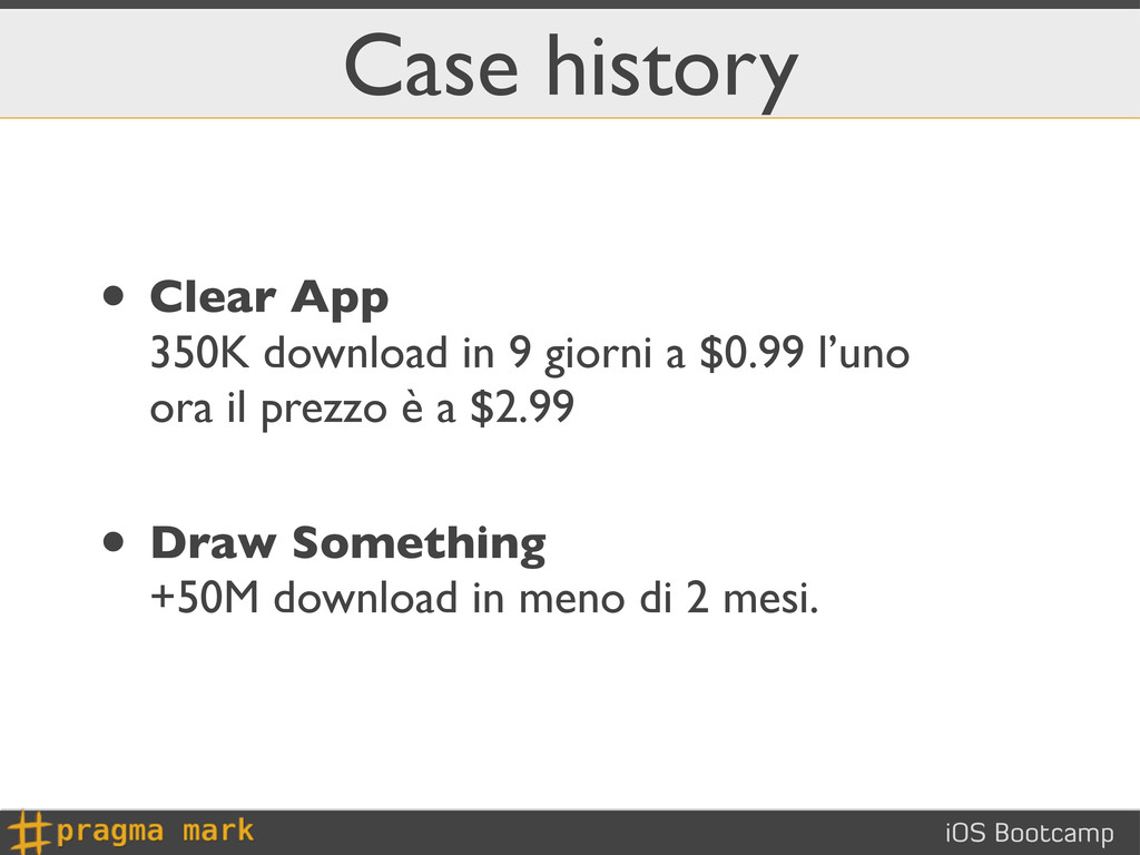iOS Bootcamp Case history • Clear App 350K down...