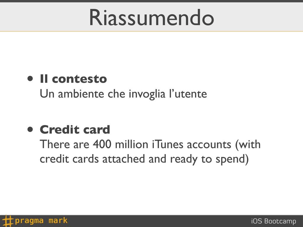 iOS Bootcamp Riassumendo • Il contesto Un ambie...