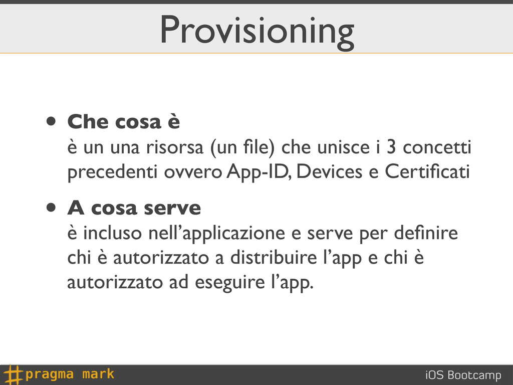 iOS Bootcamp Provisioning • Che cosa è è un una...