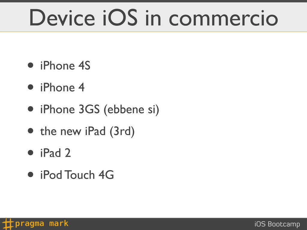 iOS Bootcamp Device iOS in commercio • iPhone 4...