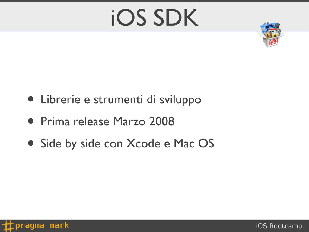 iOS Bootcamp iOS SDK • Librerie e strumenti di ...