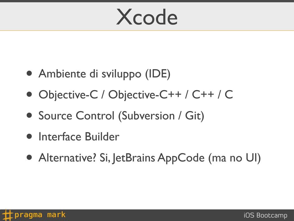 iOS Bootcamp Xcode • Ambiente di sviluppo (IDE)...
