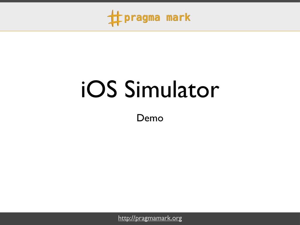 http://pragmamark.org iOS Simulator Demo
