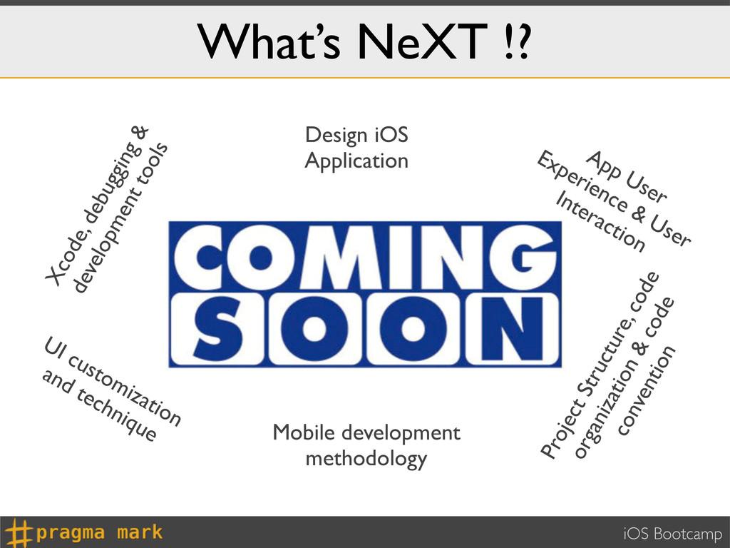 iOS Bootcamp What's NeXT !? Xcode, debugging & ...