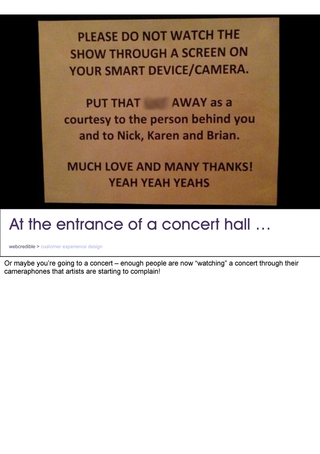 Or maybe you're going to a concert – enough peo...