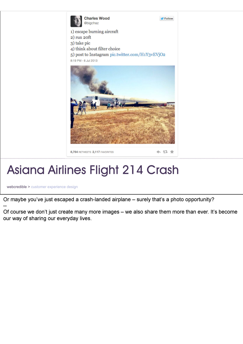 Or maybe you've just escaped a crash-landed air...