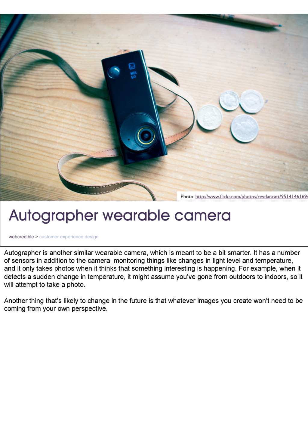 Autographer is another similar wearable camera,...