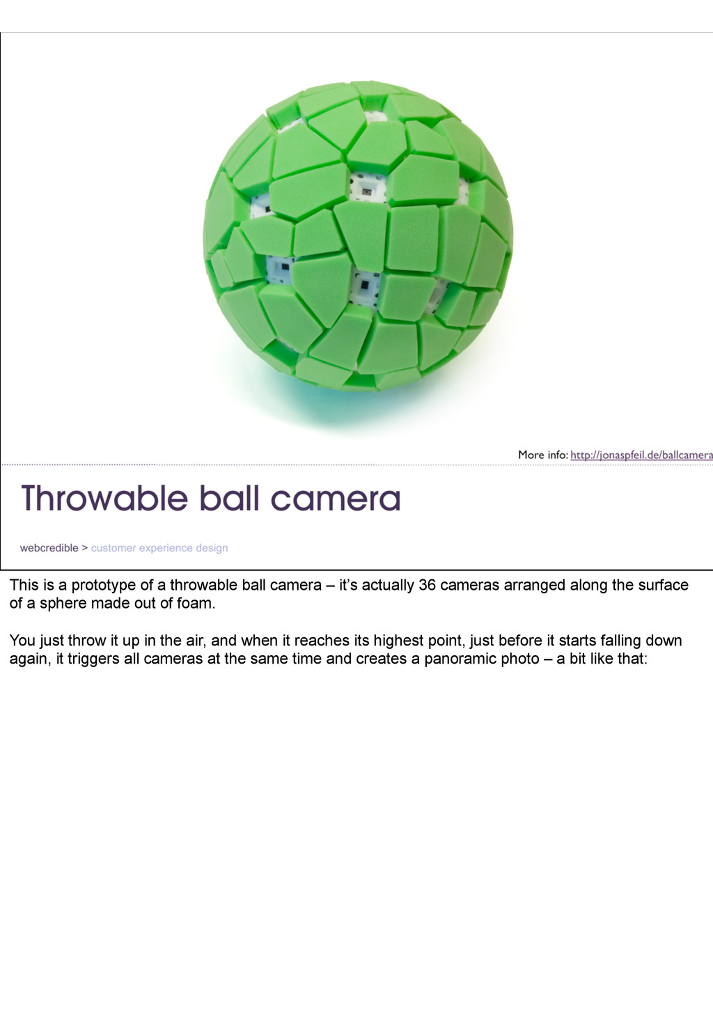 This is a prototype of a throwable ball camera ...
