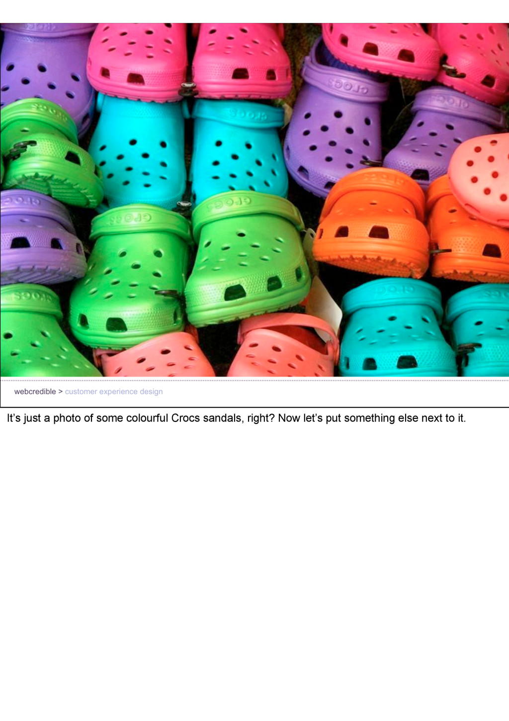 It's just a photo of some colourful Crocs sanda...