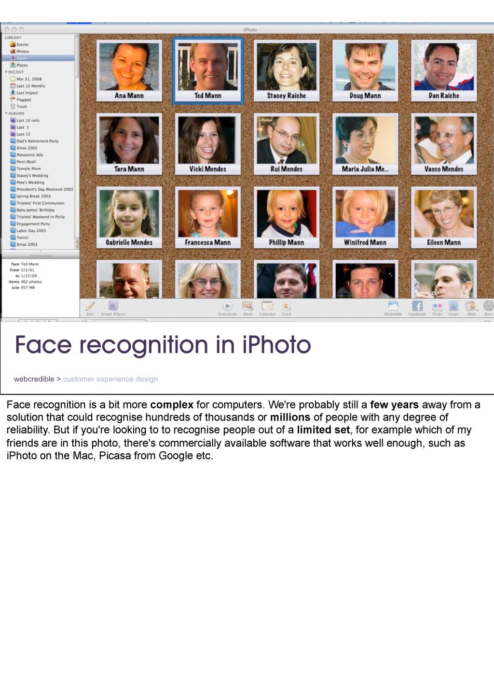 Face recognition is a bit more complex for comp...