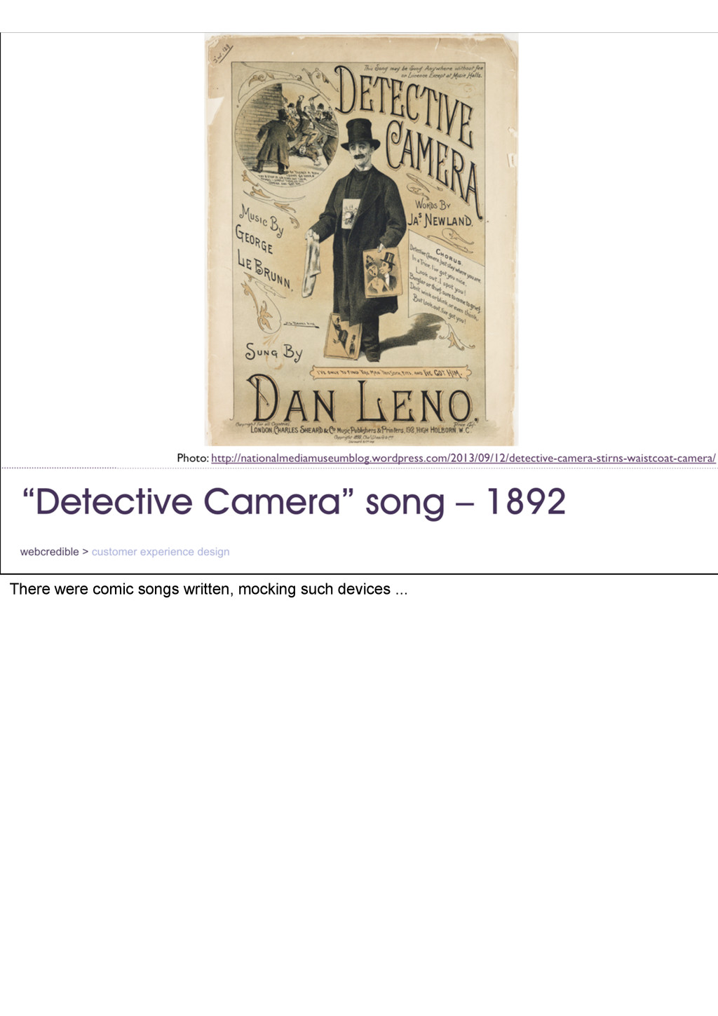 There were comic songs written, mocking such de...