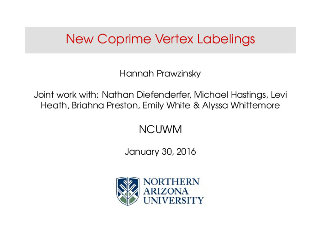 New Coprime Vertex Labelings Hannah Prawzinsky ...