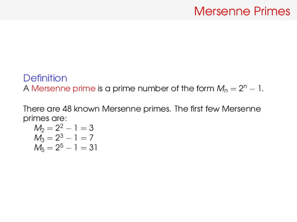 Mersenne Primes Definition A Mersenne prime is a...