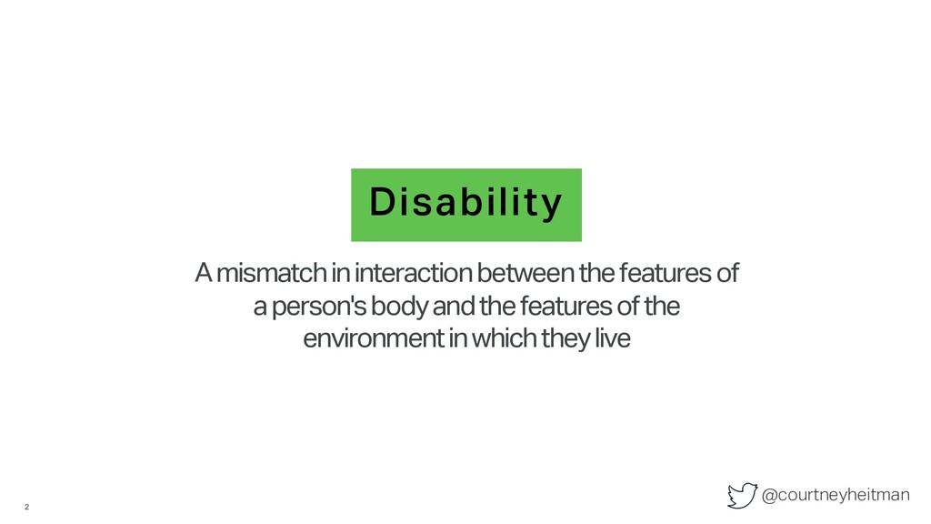 @courtneyheitman Disability A mismatch in inter...