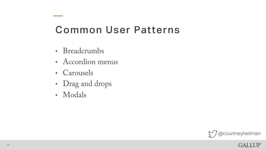 @courtneyheitman Common User Patterns 17 • Brea...