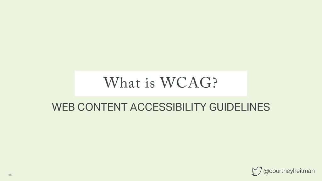 @courtneyheitman What is WCAG? WEB CONTENT ACCE...