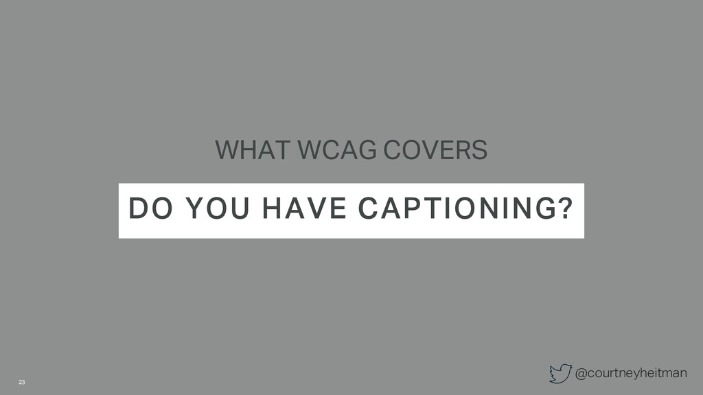 @courtneyheitman WHAT WCAG COVERS DO YOU HAVE C...