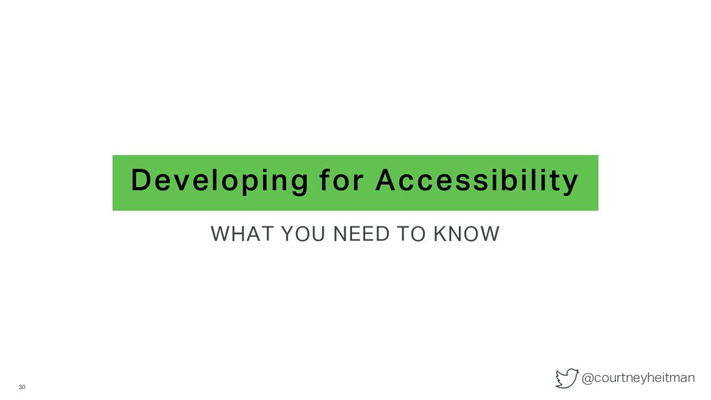 @courtneyheitman Developing for Accessibility W...