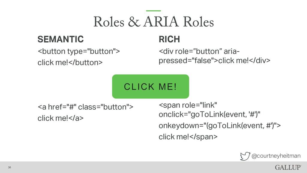 @courtneyheitman Roles & ARIA Roles RICH <div r...