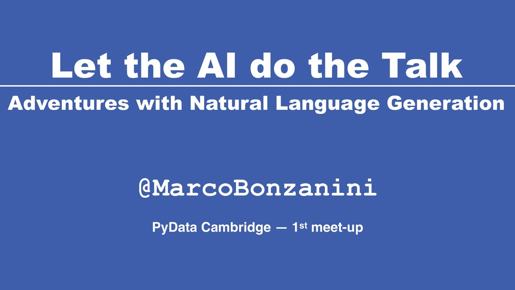 Let the AI do the Talk Adventures with Natural ...