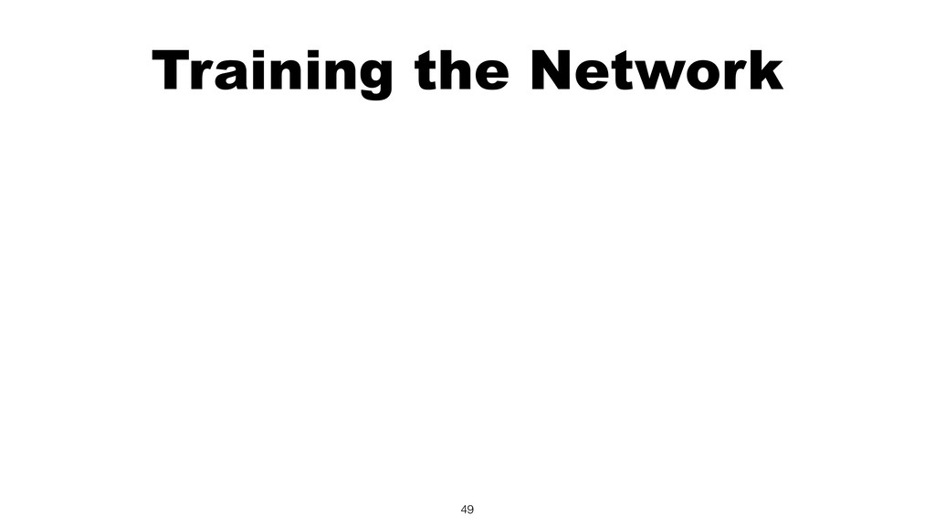 Training the Network 49