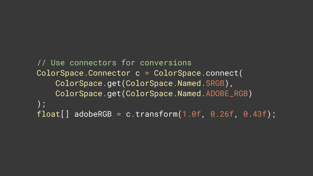 // Use connectors for conversions