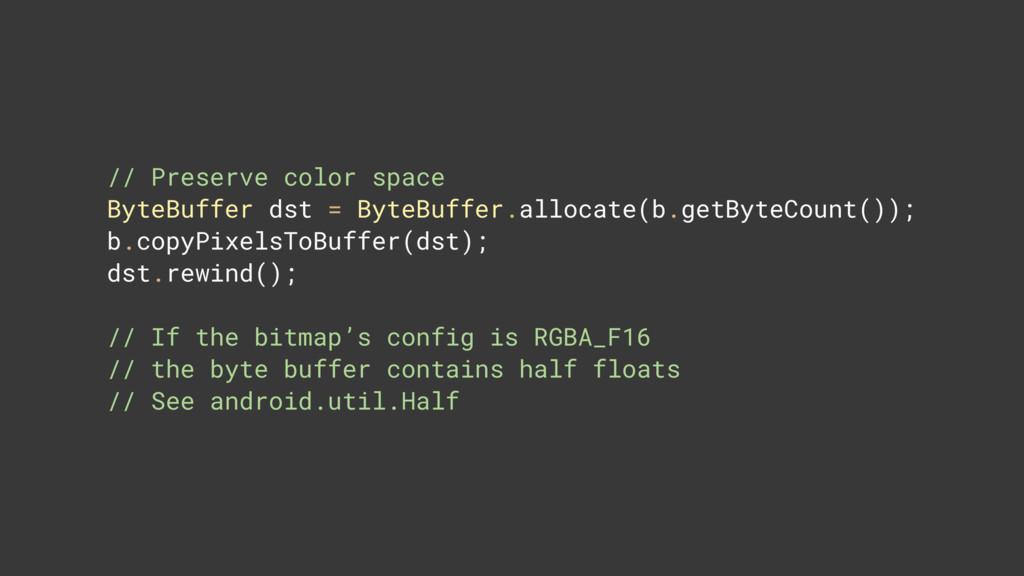 // Preserve color space ByteBuffer dst = ByteB...