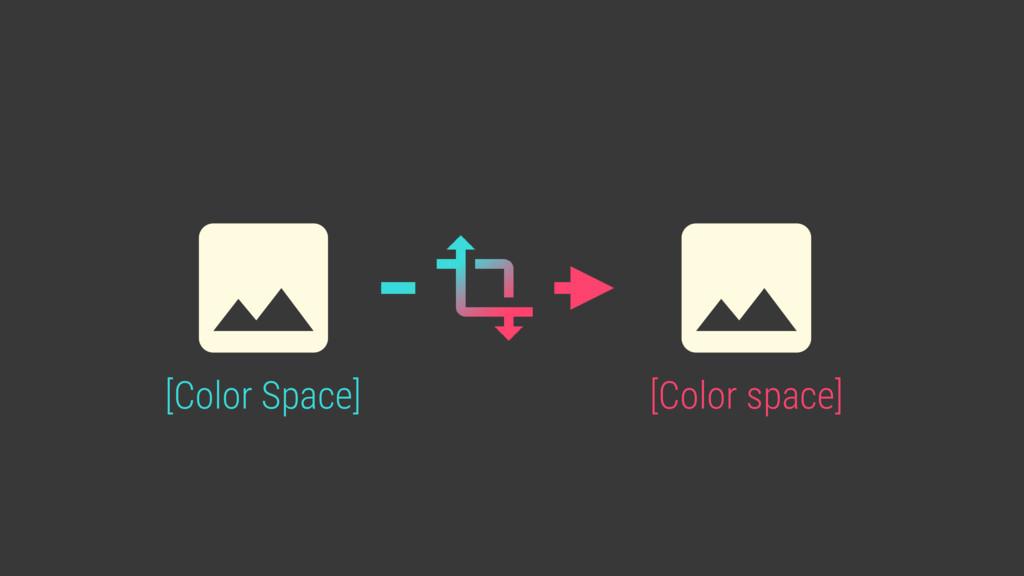 [Color Space] [Color space]