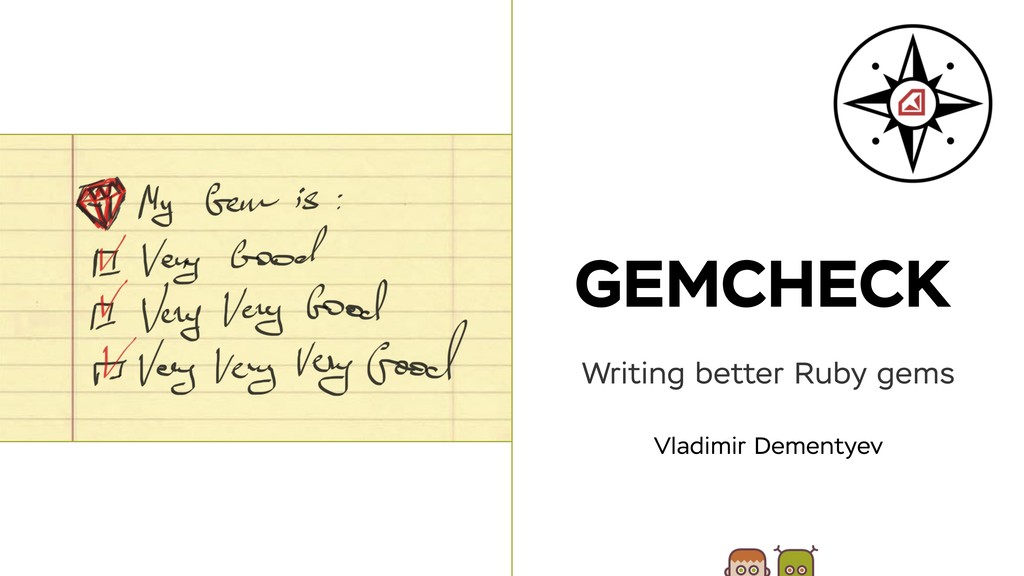 GEMCHECK Vladimir Dementyev Writing better Ruby...