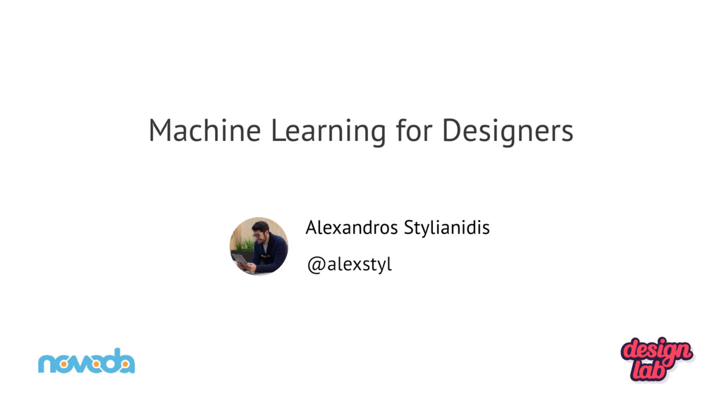 Alexandros Stylianidis @alexstyl Machine Learni...