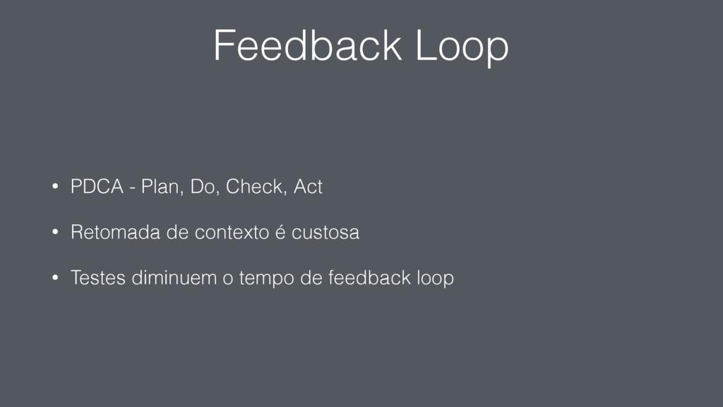 Feedback Loop • PDCA - Plan, Do, Check, Act • R...