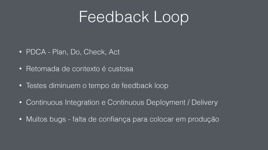 Feedback Loop • PDCA - Plan, Do, Check, Act • R...