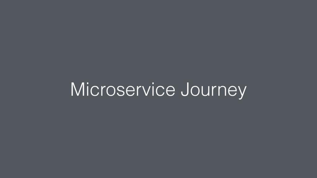 Microservice Journey