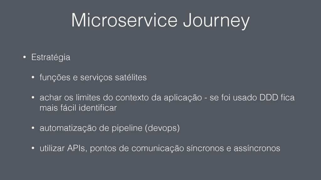 Microservice Journey • Estratégia • funções e s...