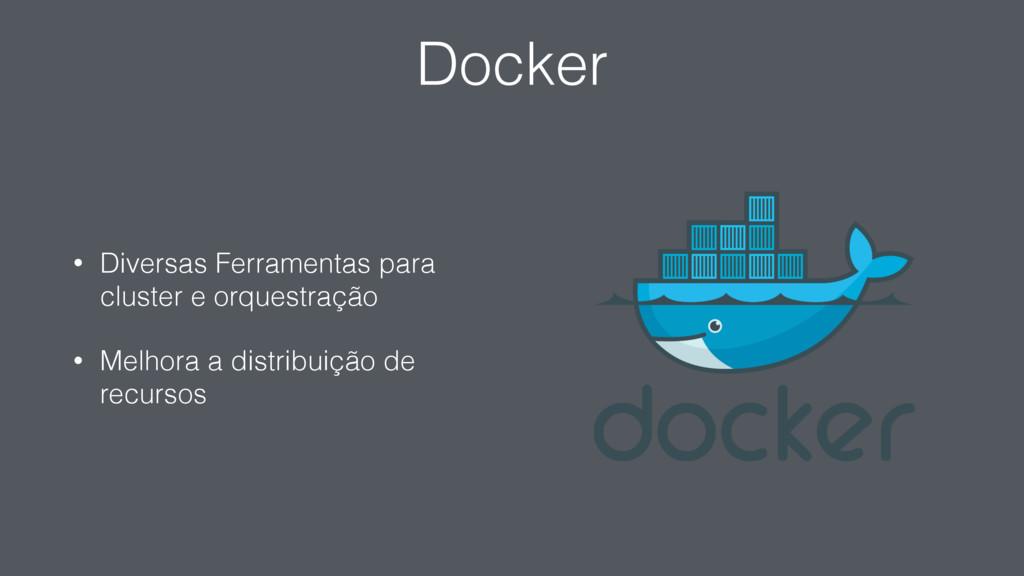 Docker • Diversas Ferramentas para cluster e or...