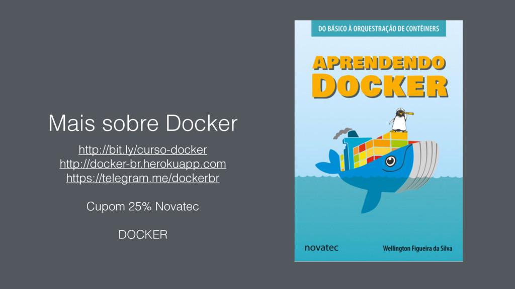 Mais sobre Docker http://bit.ly/curso-docker ht...