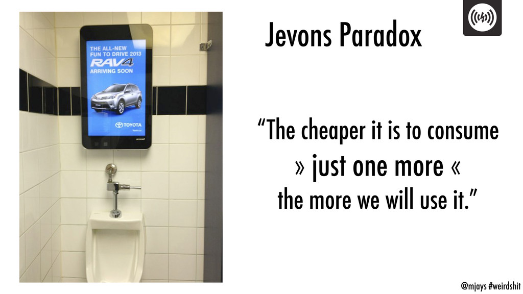 "@mjays #weirdshit Jevons Paradox ""The cheaper i..."