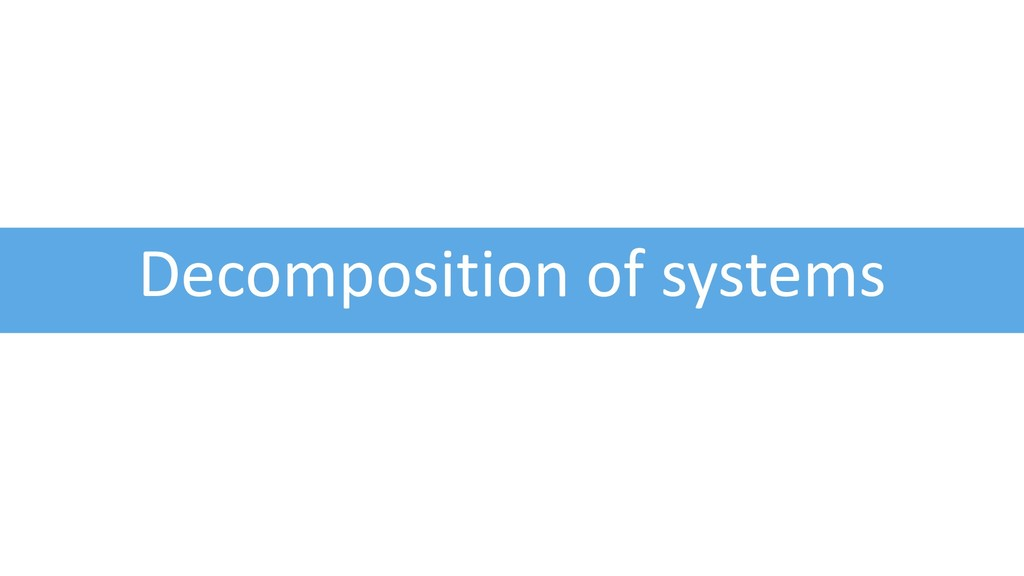 Decomposition of systems