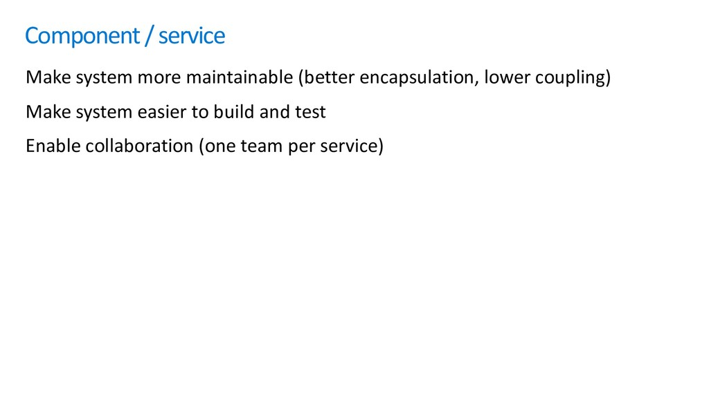 Component / service Make system more maintainab...
