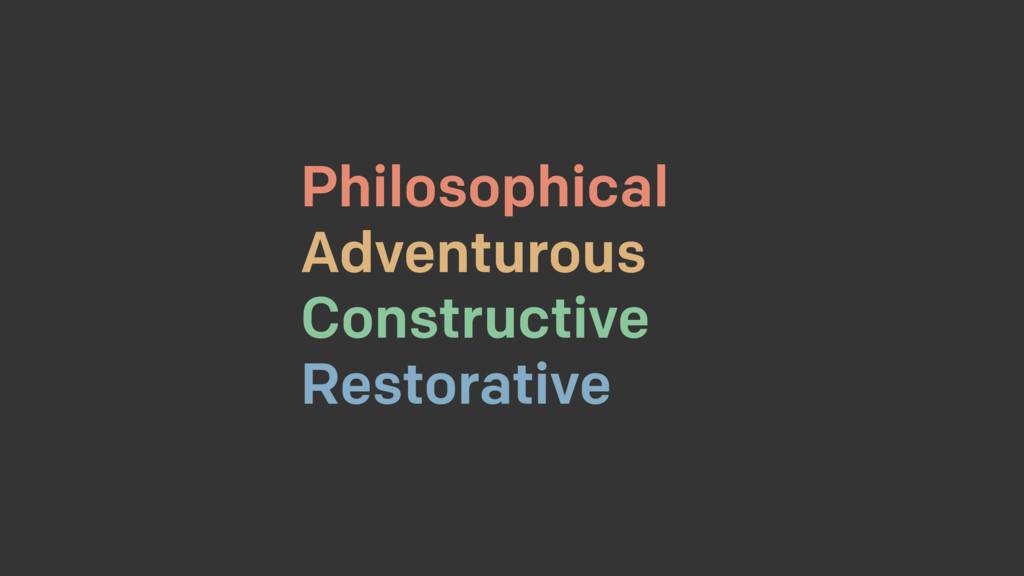 Philosophical Adventurous Constructive Restorat...