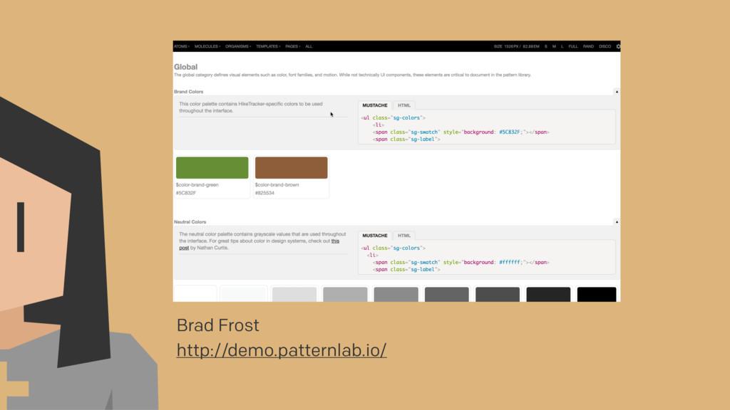 Brad Frost http://demo.patternlab.io/