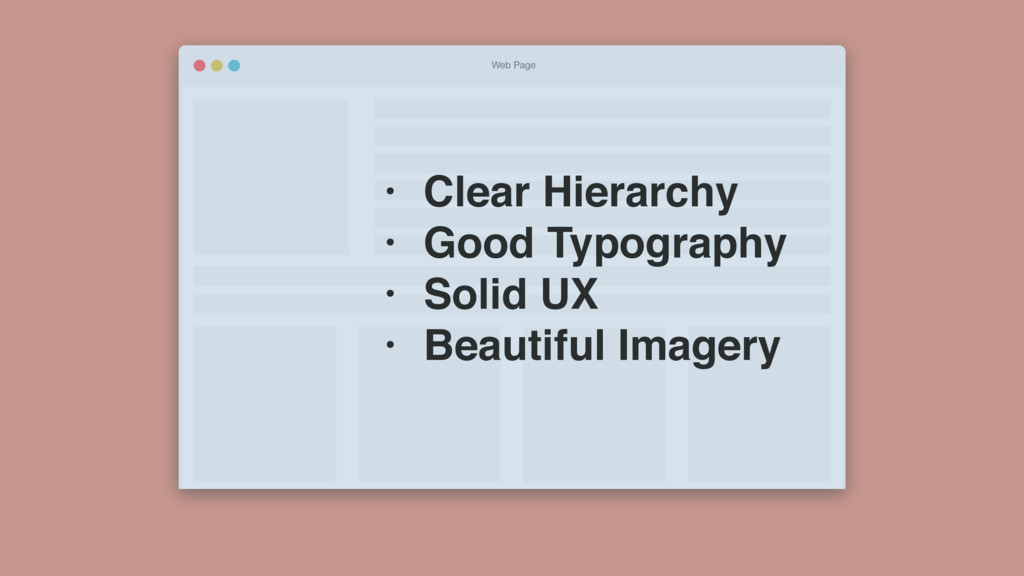 • Clear Hierarchy • Good Typography • Solid UX ...