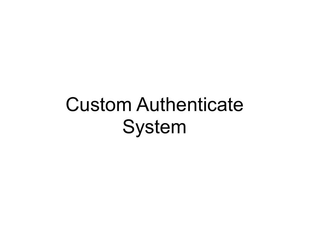 Custom Authenticate System