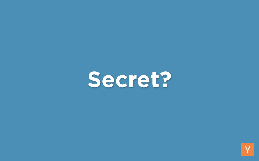 Secret?
