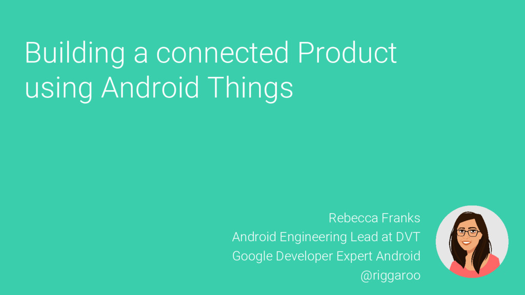Building a connected Product using Android Thin...