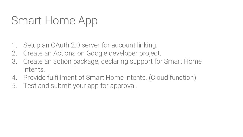 Smart Home App 1. Setup an OAuth 2.0 server for...